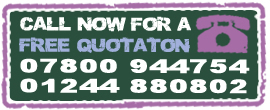 Call now for a FREE quotation: 07800 944754 or 01244 880802